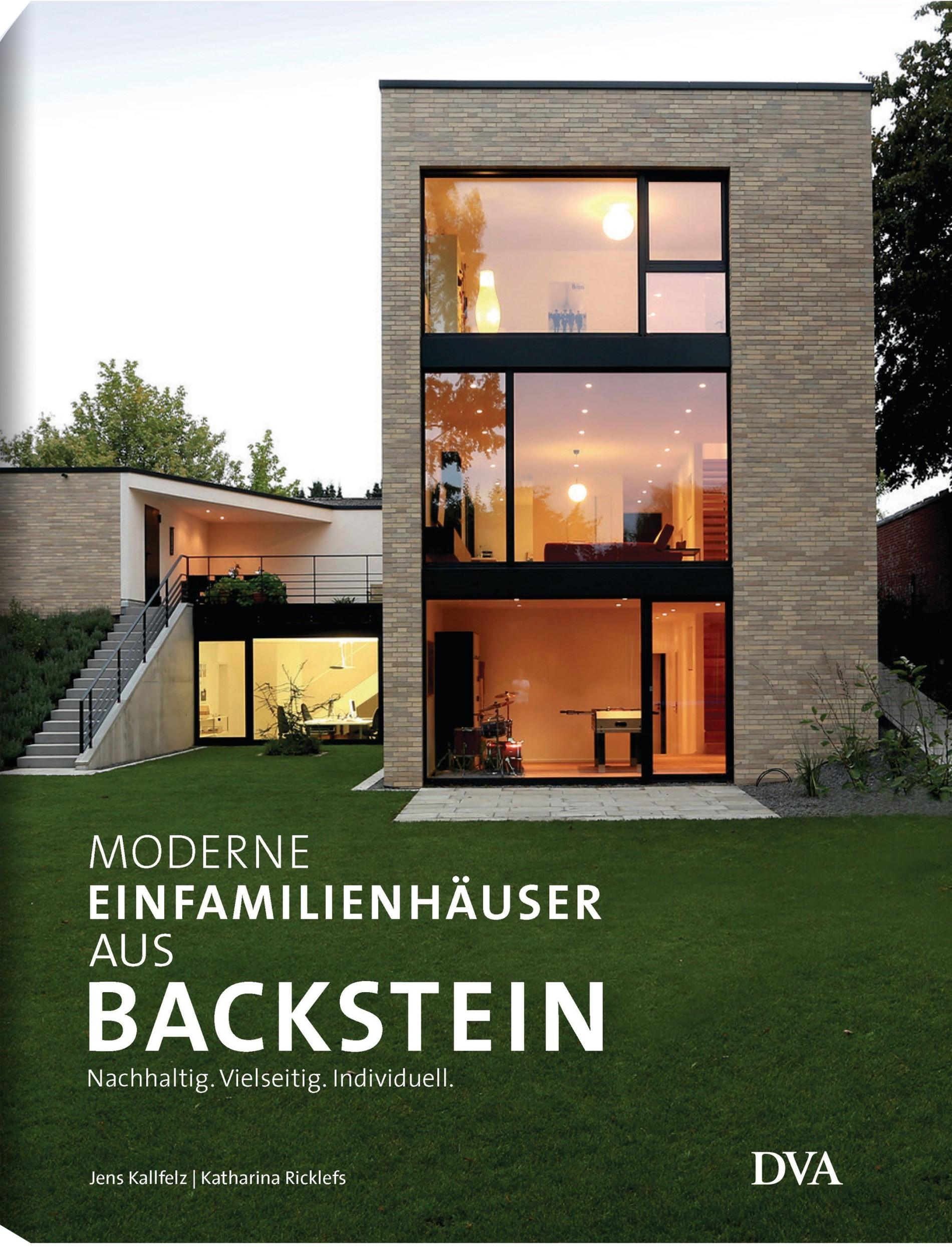 U201eModerne Einfamilienhäuser Aus Backstein. Nachhaltig. Vielseitig.  Individuellu201c Von Jens Kallfelz Und Katharina Ricklefs, DVA, München 2016.